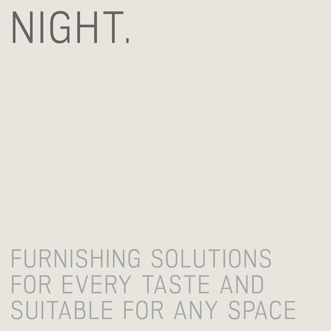 NIGHT. Furnishing solutions for every ta...